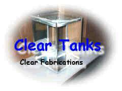 Clear plastic Tanks And Fabrications